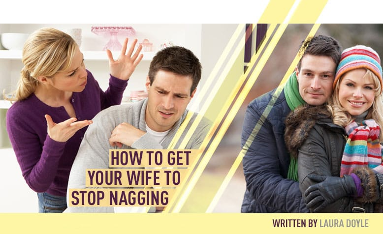 How to Get your Wife to Stop Nagging