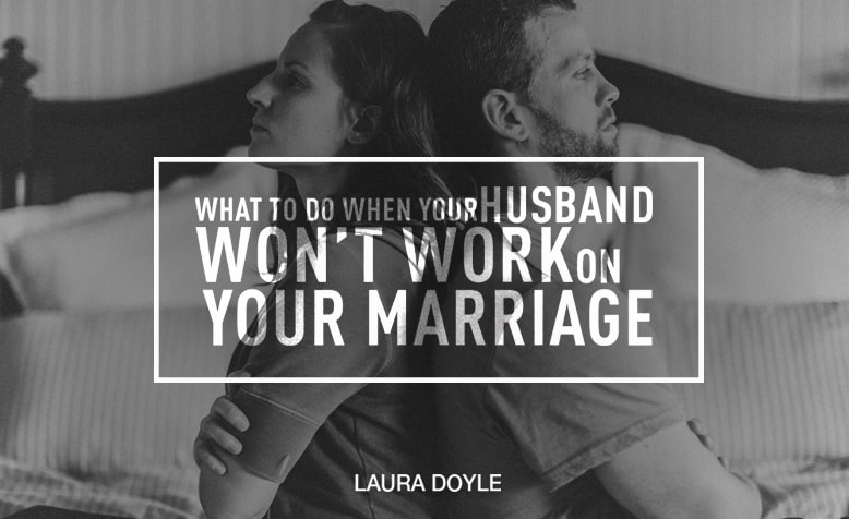 Husband Refuses to Work on Marriage