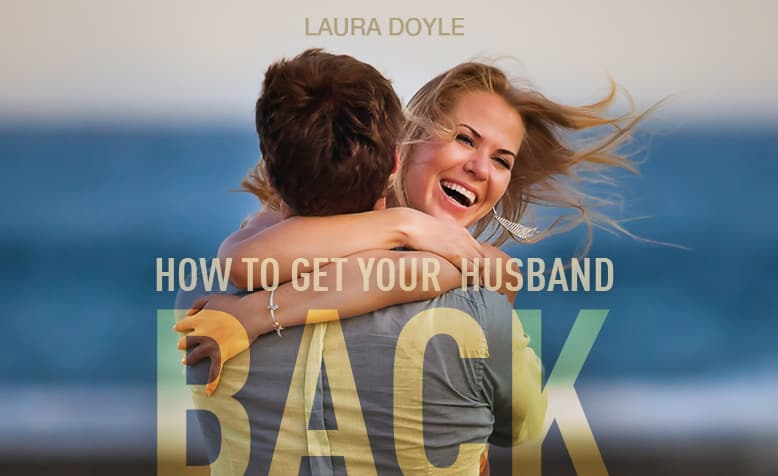 How to get your husband back