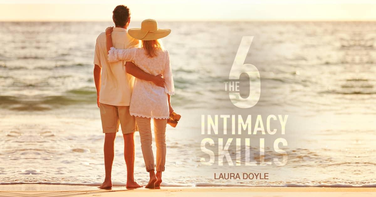 6 Intimacy Skills