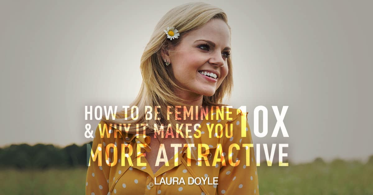 How to be a feminine woman