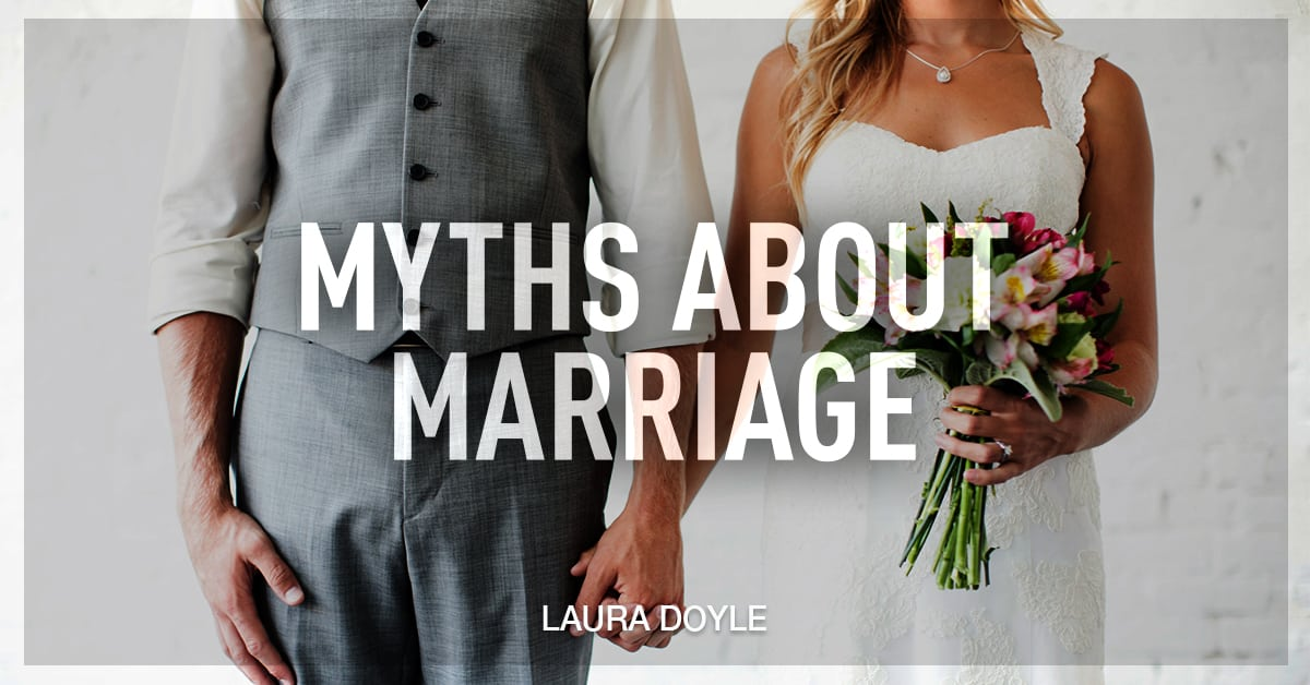 myths about preparing for marriage Print marriage preparation 101 10 myths about preparing for marriage - jeffry h larson myth #1: there is only one right person in the world for you to marry.
