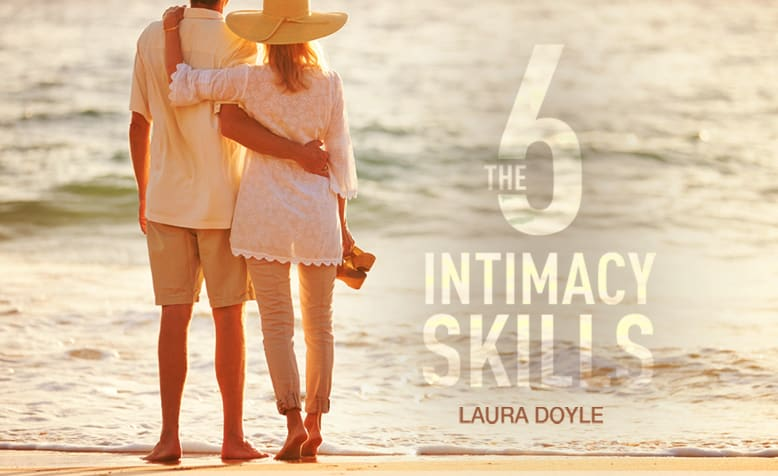 The Six Intimacy Skills