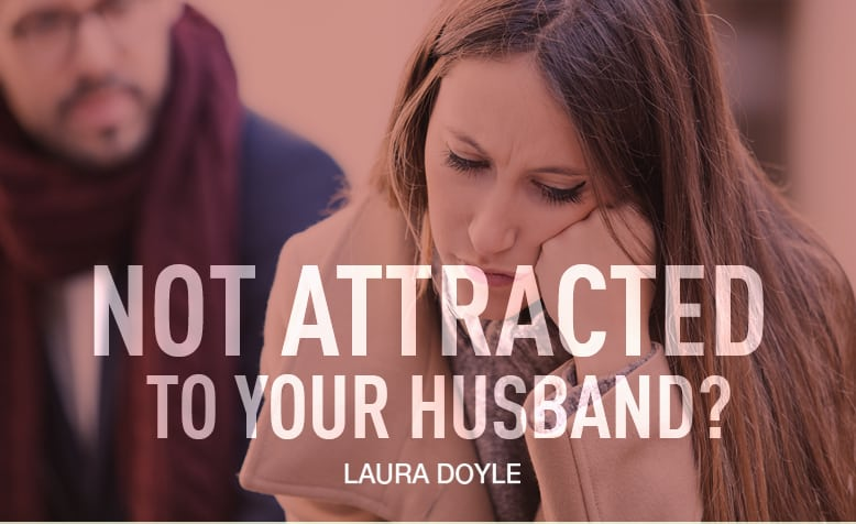 Not Attracted to Your Husband