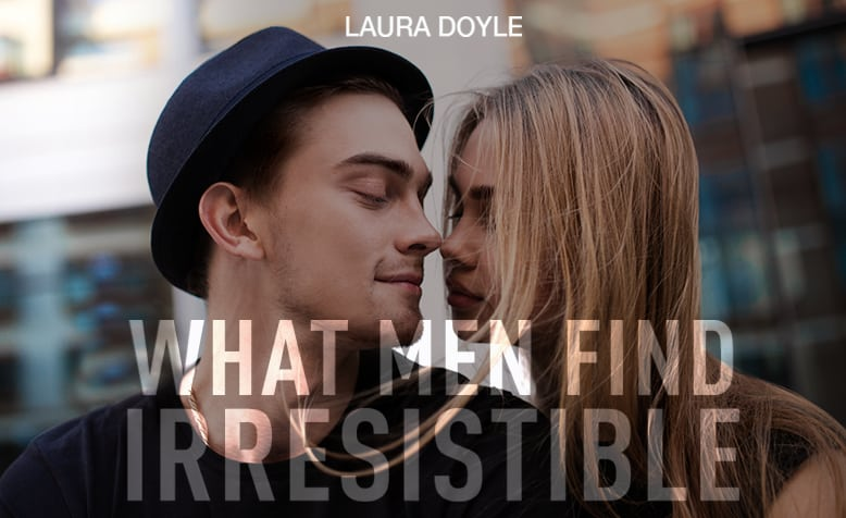 What Men Find Irresistible
