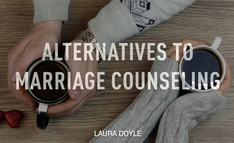 Alternatives to Marriage Counseling