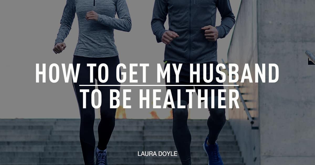 Healthy Husband