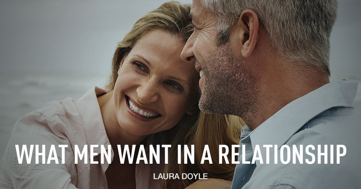 What Men Want in a Relationship | Laura Doyle