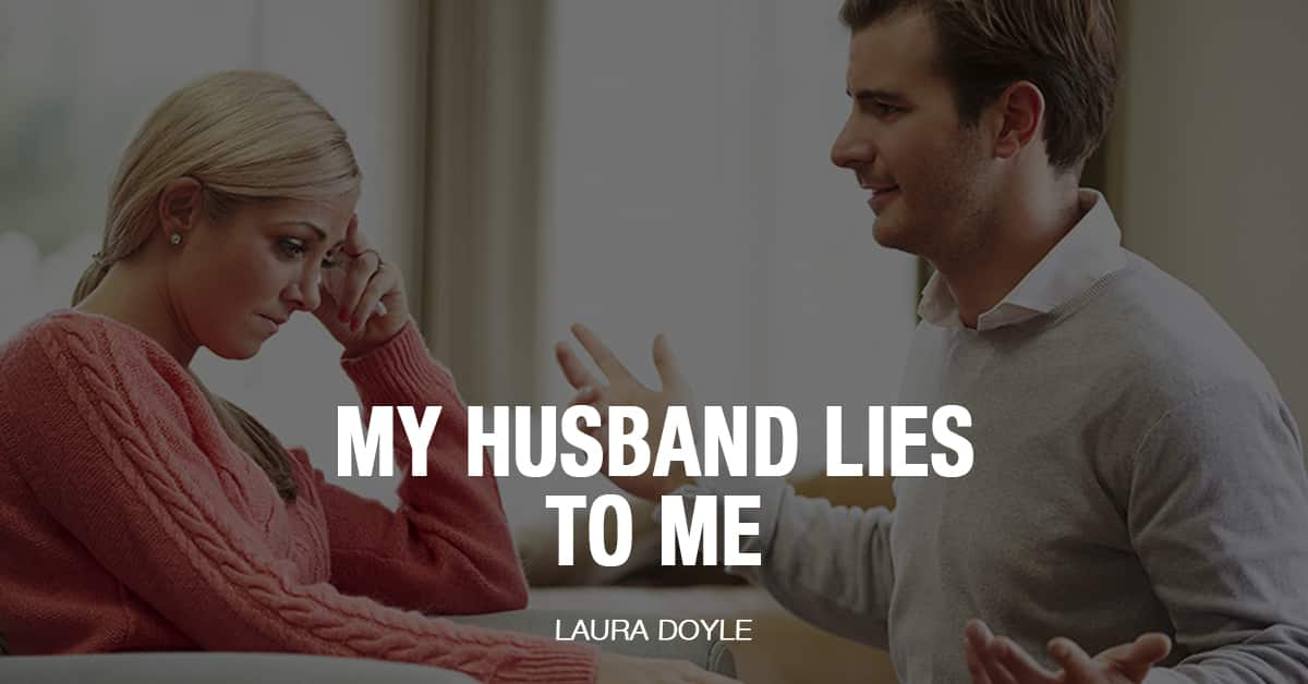 My Husband Lies to Me