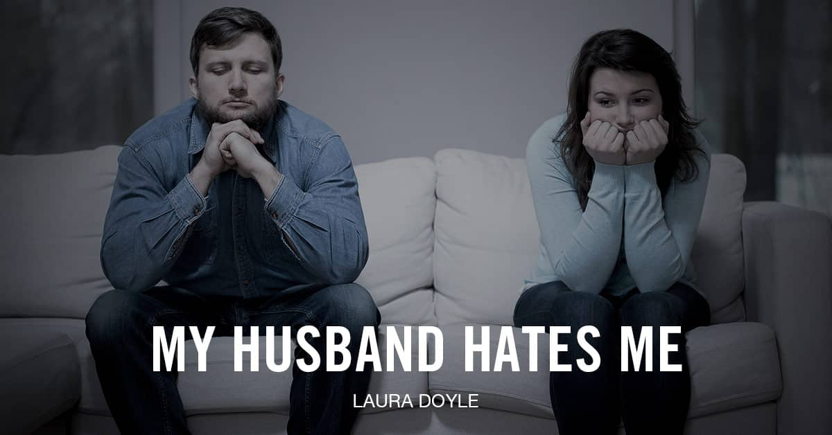 My Husband Hates Me