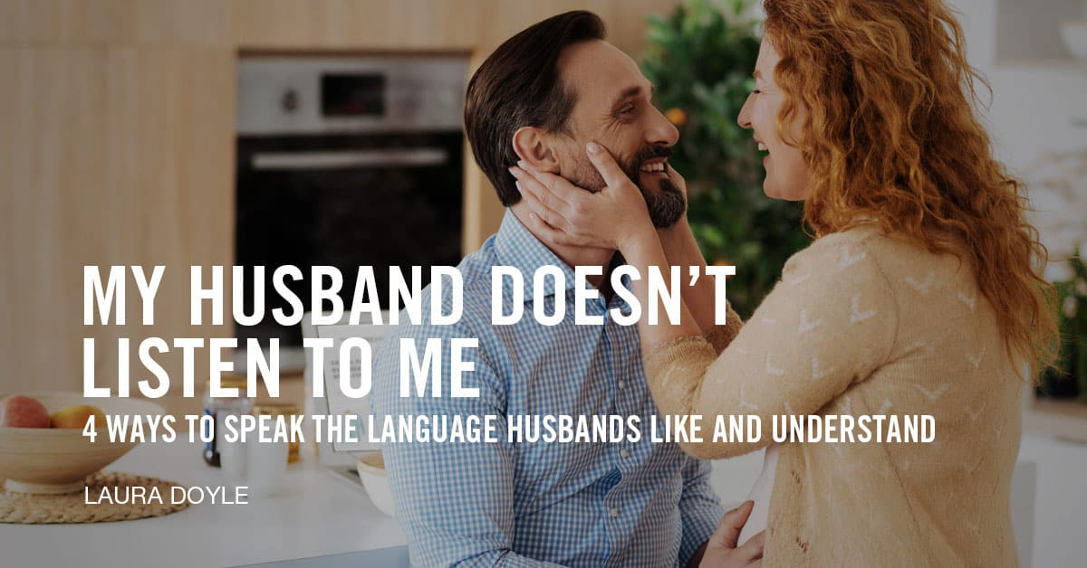 My Husband Doesn't Listen to Me