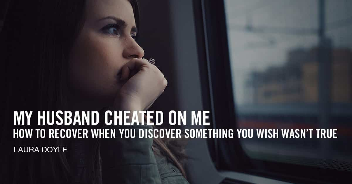 My Husband Cheated on Me