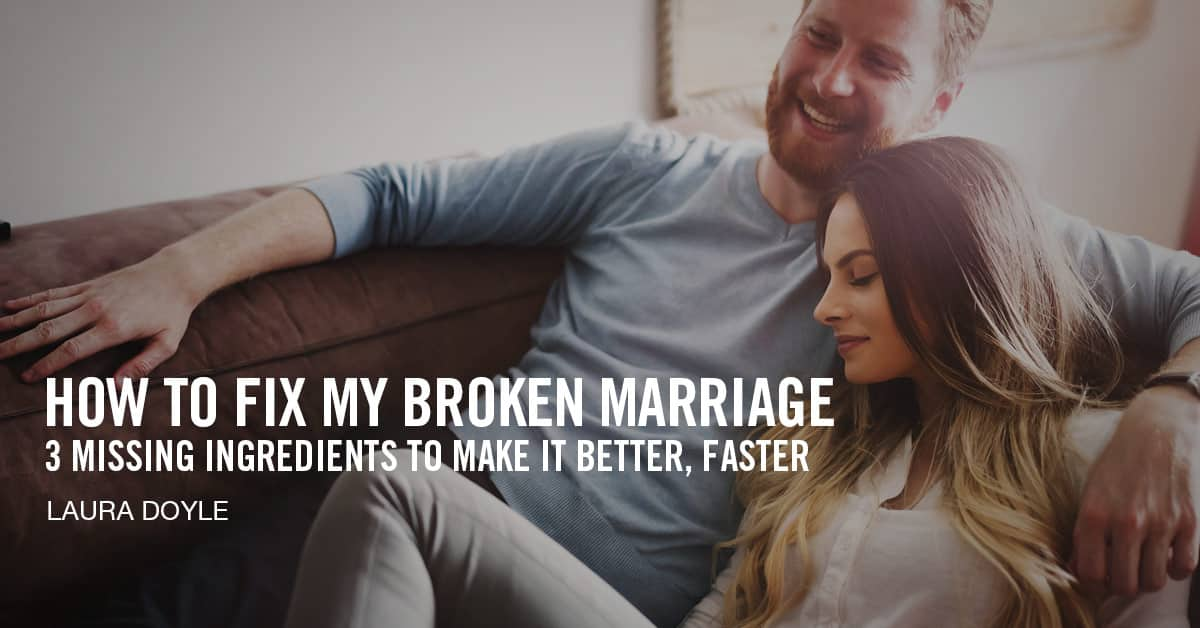How to Fix My Broken Marriage