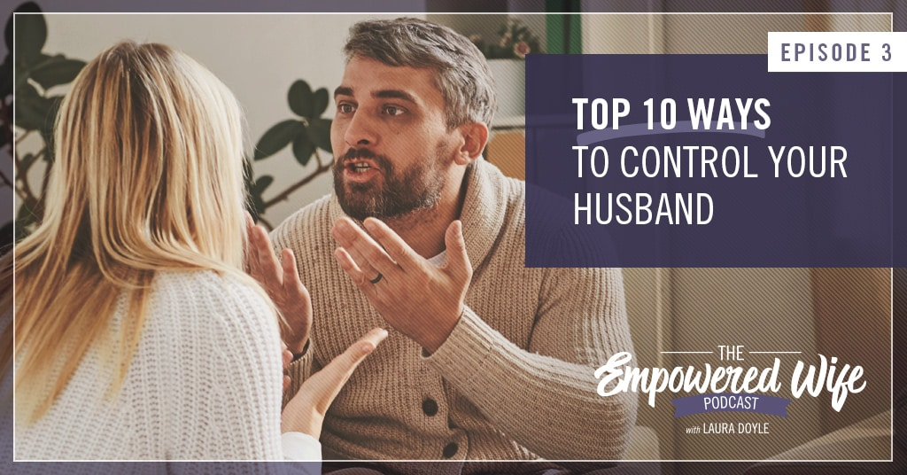 Top 10 Ways to Control Your Husband
