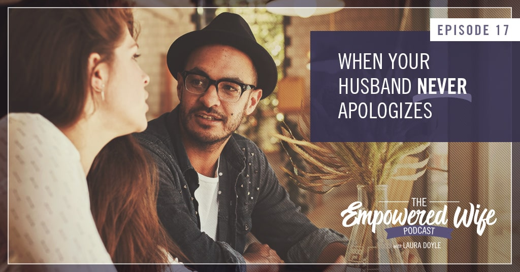 What to do when my husband never apologizes
