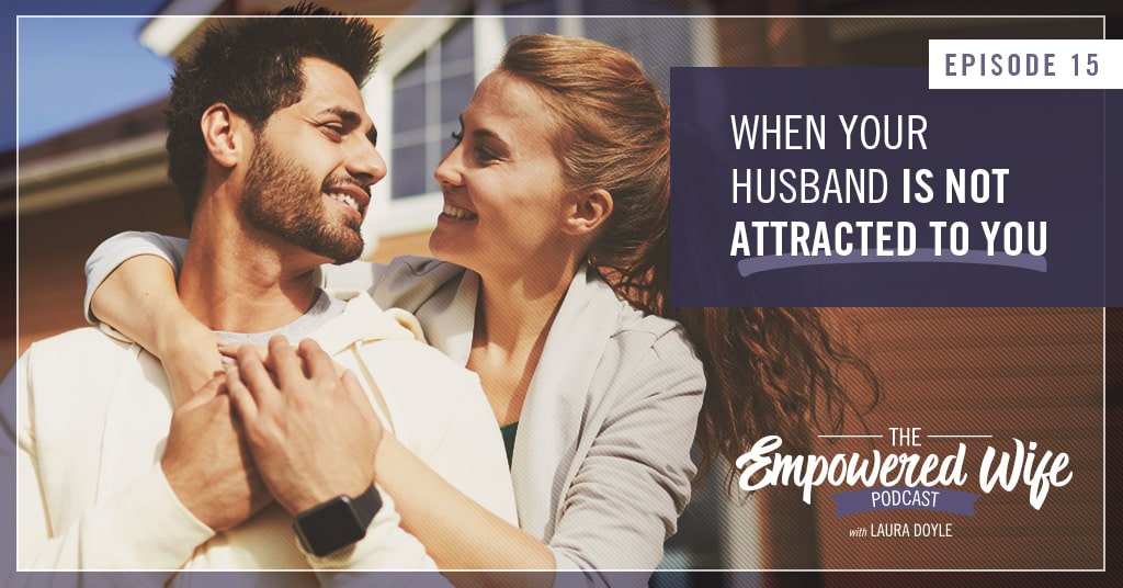 Why I am not attracted to my husband anymore