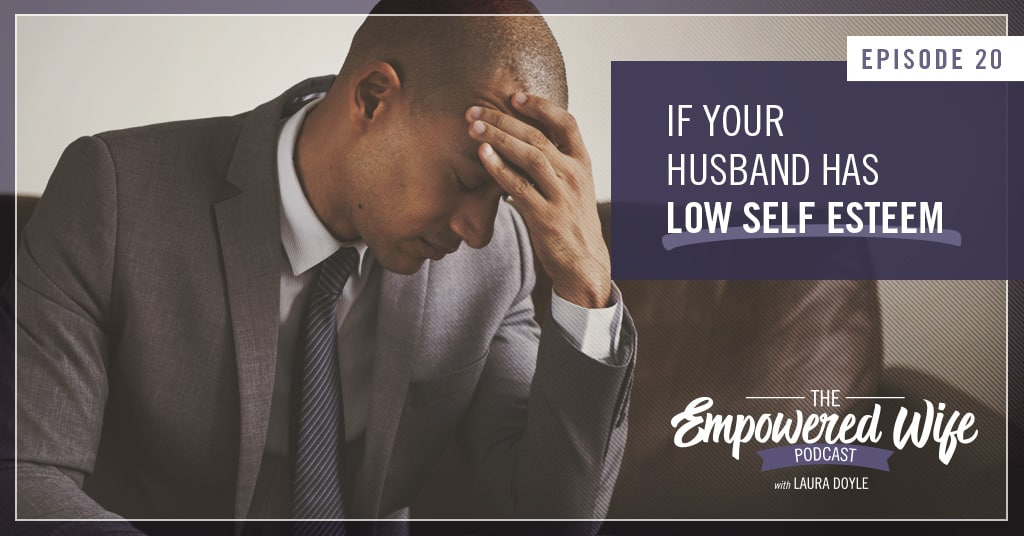 What to do if my husband has low self esteem
