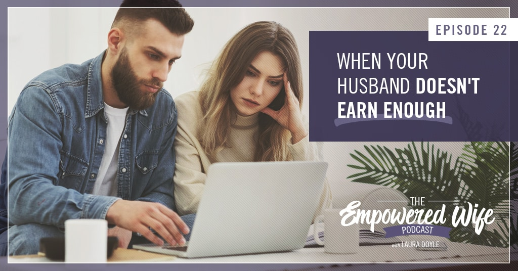 Why is my husband not earning enough money
