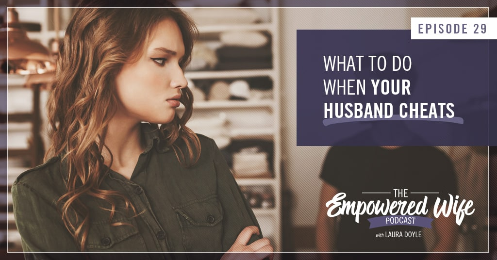What can I do if my husband cheats