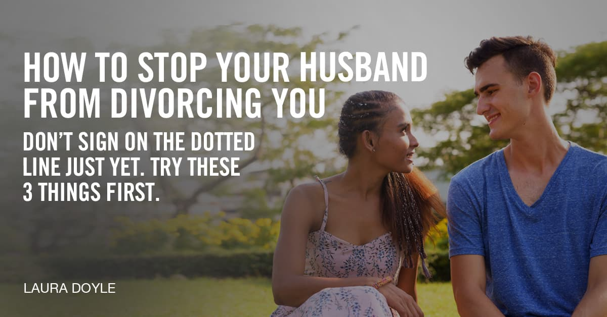 how to stop your husband from divorcing you