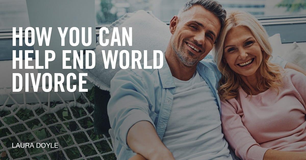 help end world divorce